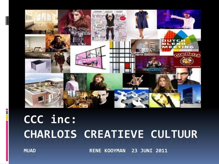 CCC inc:Charlois Creatieve CultuurMUAD renekooyman  23 juni 2011<br />