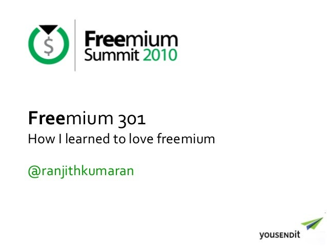 Freemium 301 How I learned to love freemium @ranjithkumaran