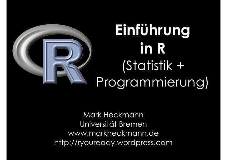 R kurs so se 2010 uni bremen   m. heckmann