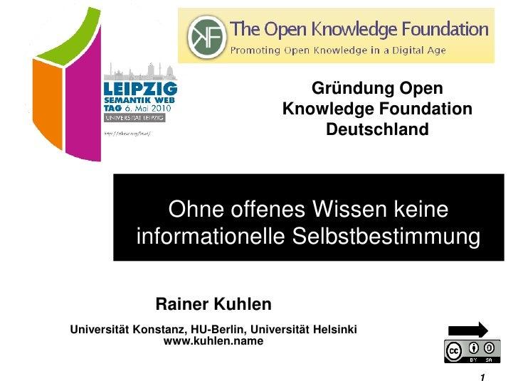 Ohne offenes Wissen keine informationelle Selbstbestimmung                                                   Gründung Open...