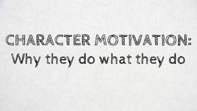 Rl.9 10.3) Character Motivation