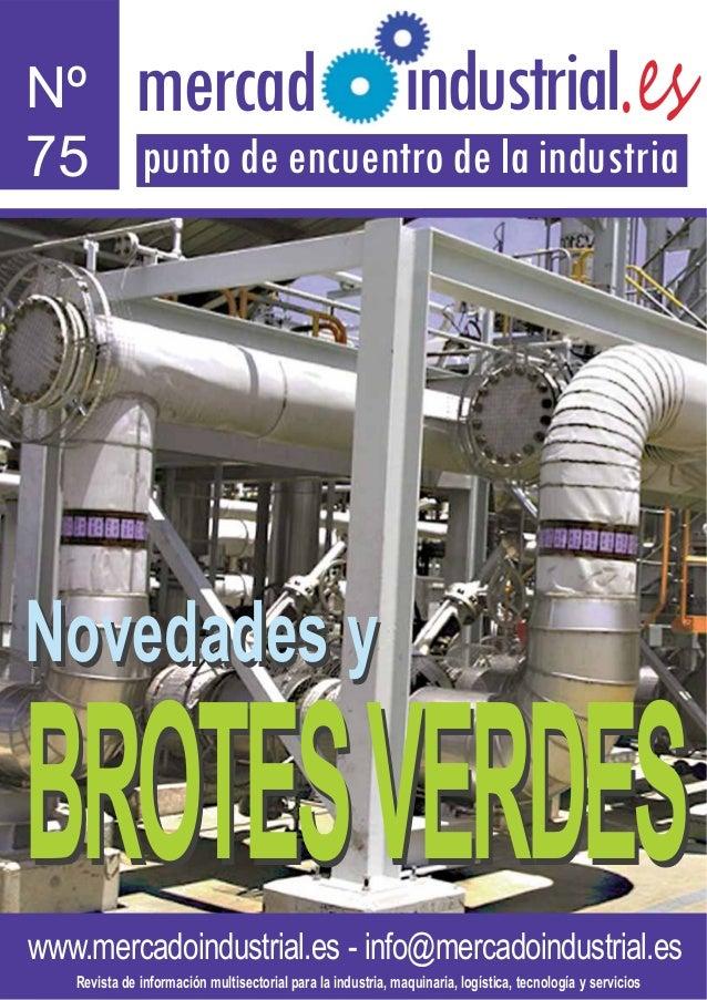 www.mercadoindustrial.es - info@mercadoindustrial.es Nº 75 .esmercad punto de encuentro de la industria ndustriall Revista...