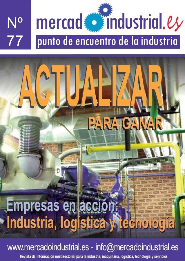 mercad  ndustrial.es  Nº l 77 punto de encuentro de la industria  ACTUALIZAR PARA GANAR  Empresas en acción: Industria, lo...