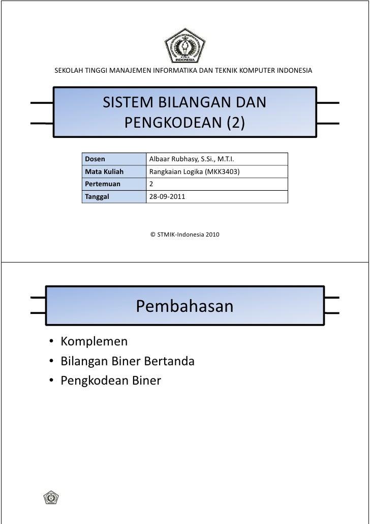 SEKOLAH TINGGI MANAJEMEN INFORMATIKA DAN TEKNIK KOMPUTER INDONESIA            SISTEM BILANGAN DAN               PENGKODEAN...