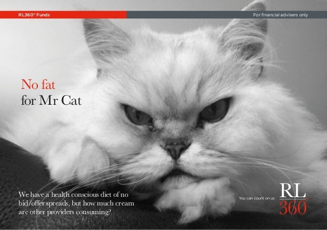 No fat for Mr Cat We have a health conscious diet of no bid/offer spreads, but how much cream are other providers consumin...