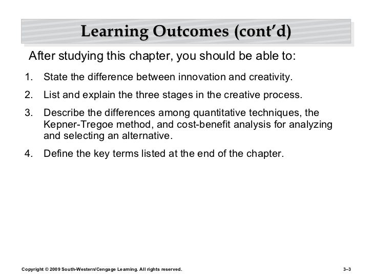 Learning Outcomes (cont'd) <ul><li>State the difference between innovation and creativity. </li></ul><ul><li>List and expl...