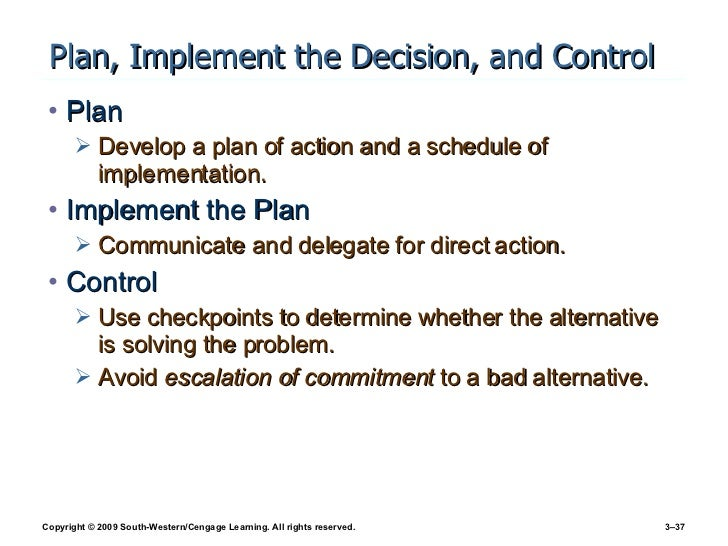 Plan, Implement the Decision, and Control <ul><li>Plan </li></ul><ul><ul><li>Develop a plan of action and a schedule of im...