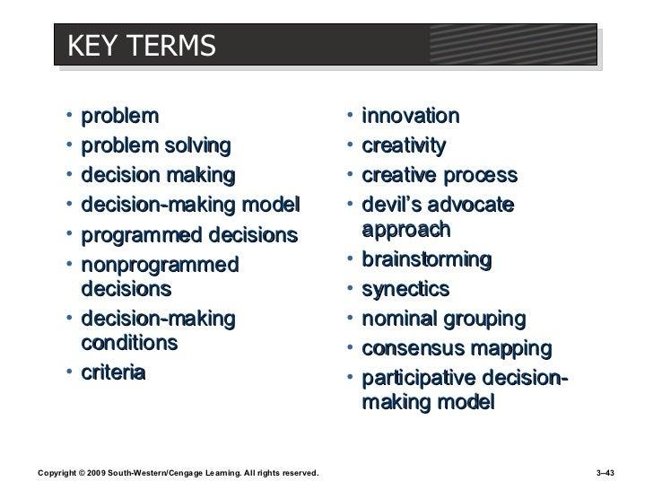 KEY TERMS <ul><li>problem </li></ul><ul><li>problem solving </li></ul><ul><li>decision making </li></ul><ul><li>decision-m...