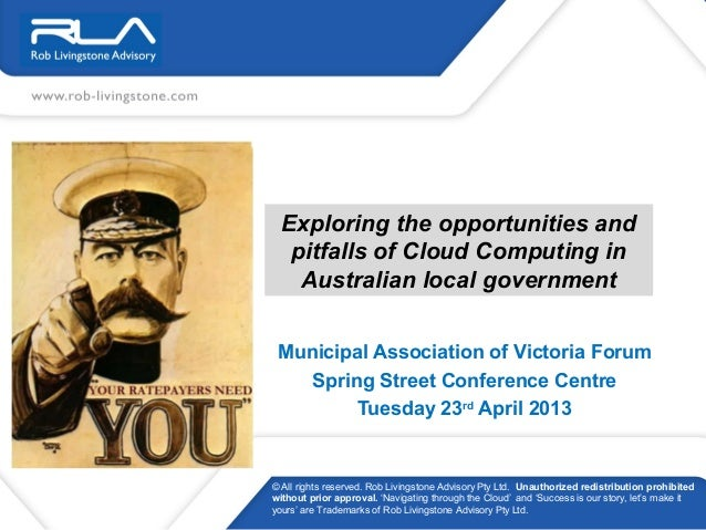 Exploring the opportunities andpitfalls of Cloud Computing inAustralian local governmentMunicipal Association of Victoria ...
