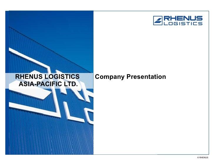RHENUS LOGISTICS  ASIA-PACIFIC LTD. Company Presentation