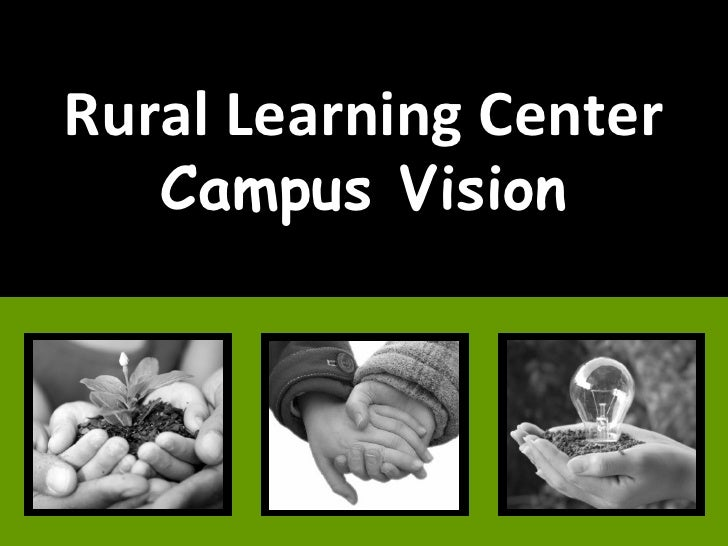Rural Learning Center Campus Vision
