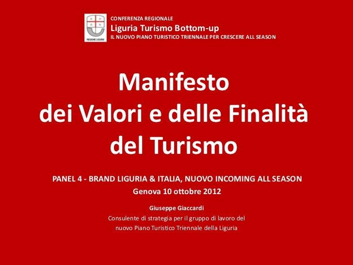 CONFERENZA REGIONALE              Liguria Turismo Bottom-up              IL NUOVO PIANO TURISTICO TRIENNALE PER CRESCERE A...