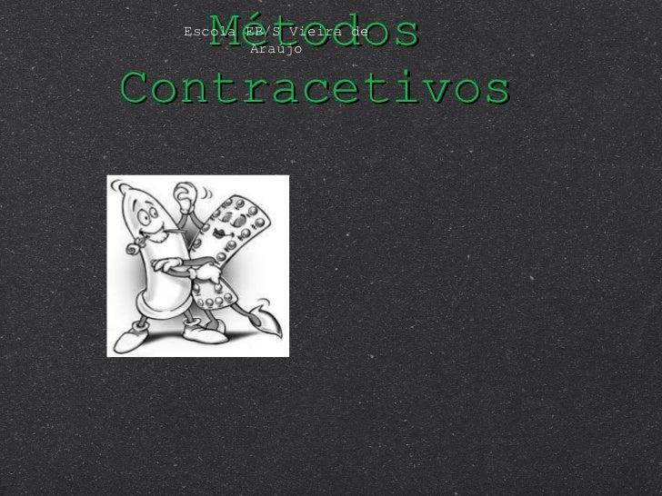 Métodos Contracetivos Escola EB/S Vieira de Araújo