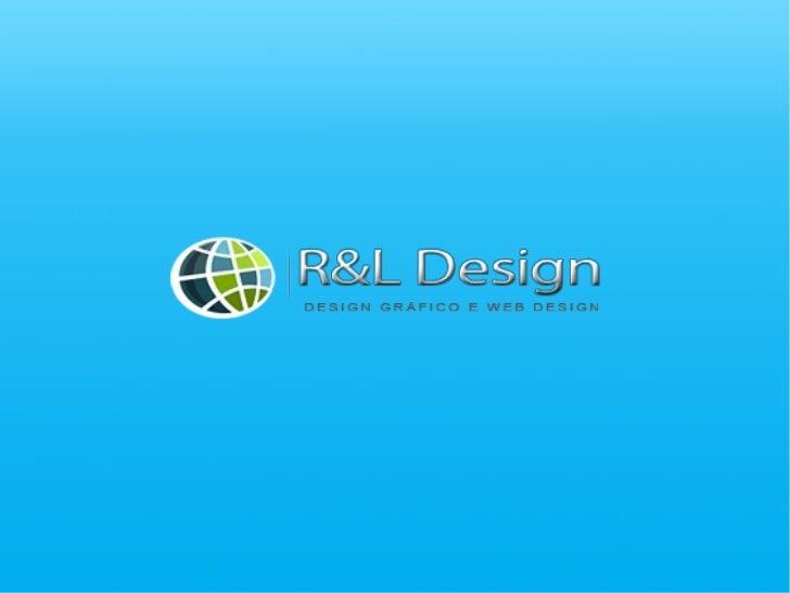 Quem SomosFundada em 2010, A R&L Design atua em meio a um mercado muitogrande e competitivo, porém, muito promissor que é ...