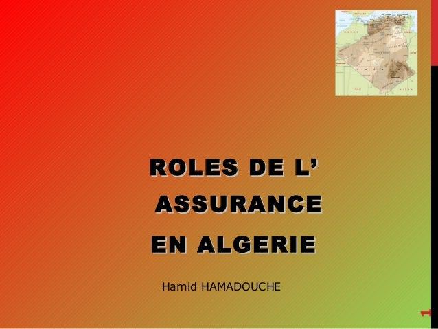 ROLES DE L' ASSURANCE EN ALGERIE 1  Hamid HAMADOUCHE