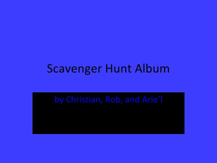 Scavenger Hunt Album by Christian, Rob, and Arie'l
