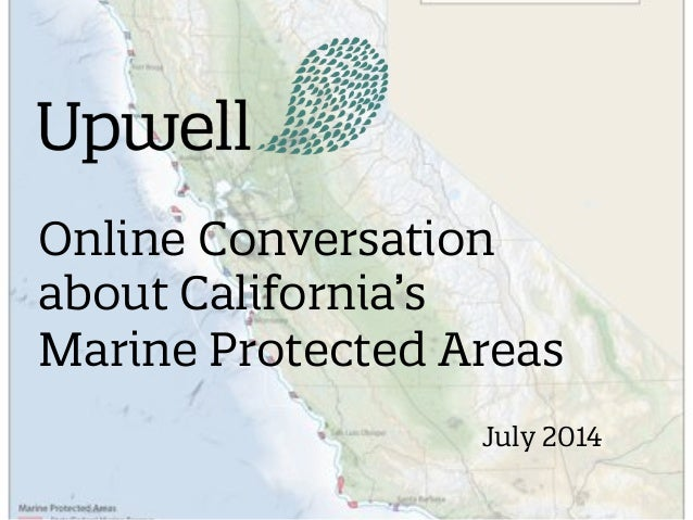 Online Conversation  about California's  Marine Protected Areas  July 2014