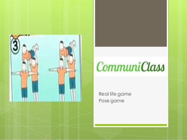 Real life gamePose game