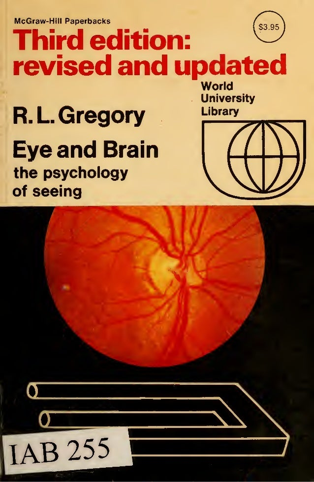 McGraw-Hill Paperbacks Third edition: revised and updated R.L Gregory World University Library Eye and the psychology of s...