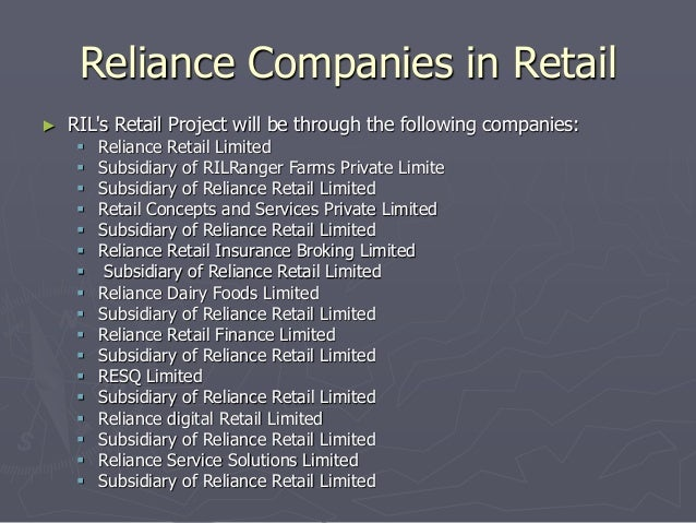 Reliance Companies in Retail  ► RIL's Retail Project will be through the following companies:   Reliance Retail Limited  ...