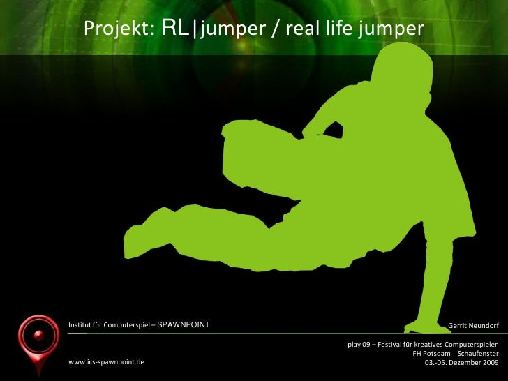 Institut für Computerspiel – SPAWNPOINT<br />www.ics-spawnpoint.de <br />Gerrit Neundorf<br />play 09 – Festival für kreat...