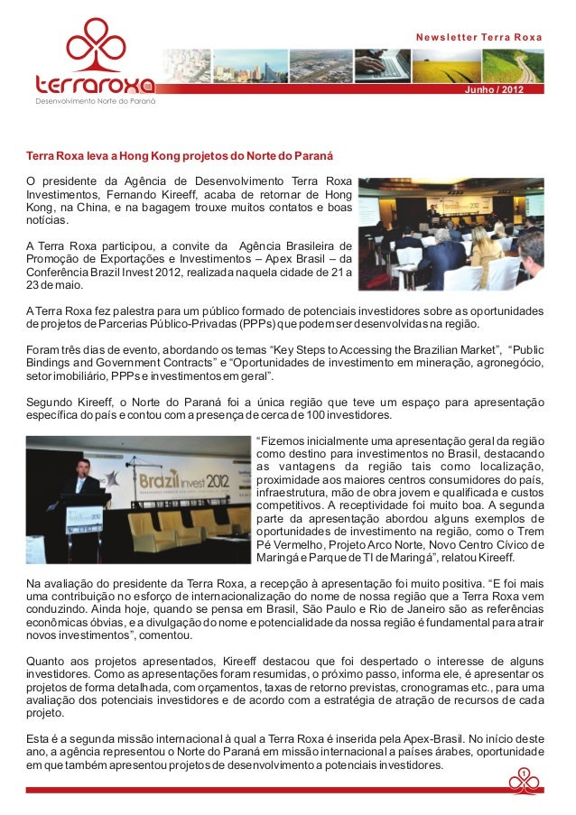 Junho / 2012  Terra Roxa leva a Hong Kong projetos do Norte do Paraná  O presidente da Agência de Desenvolvimento Terra Ro...