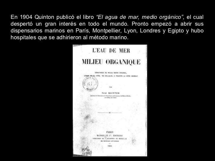 """En 1904 Quinton publicó el libro  """"El agua de mar, medio orgánico"""" , el cual despertó un gran interés en todo el mundo. Pr..."""
