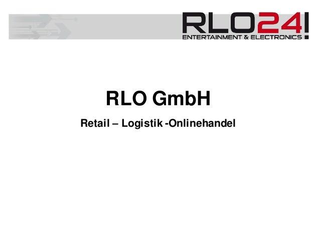 RLO GmbH Retail – Logistik -Onlinehandel
