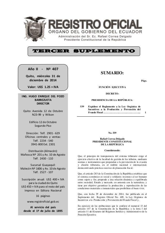 SUMARIO: Págs. FUNCIÓN EJECUTIVA DECRETO: PRESIDENCIA DE LA REPÚBLICA: 539 Expídese el Reglamento a la Ley Orgánica de Inc...