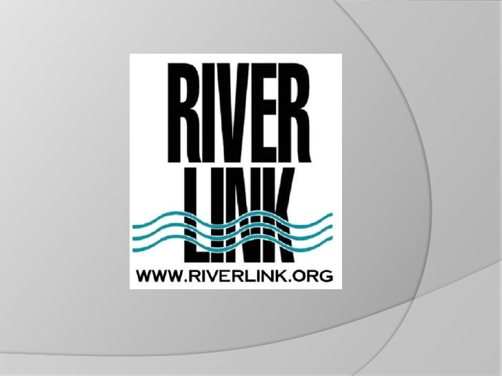 RiverLink is a regional non-profit spearheading theeconomic and environmentalrevitalization of the French BroadRiver and i...