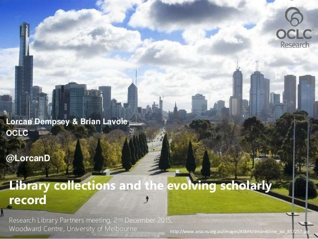 Research Library Partners meeting, 2nd December 2015, Woodward Centre, University of Melbourne Library collections and the...