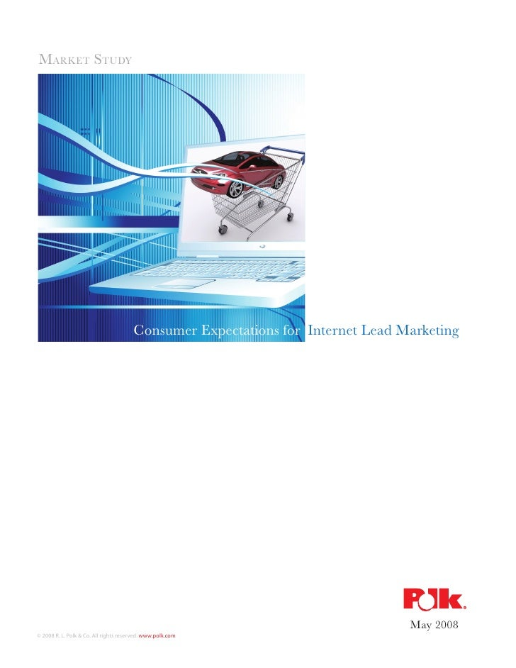 MARKET STUDY                                            Consumer Expectations for Internet Lead Marketing                 ...