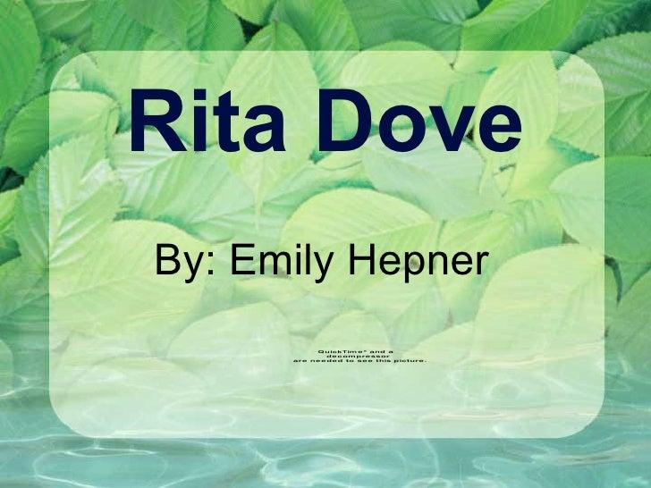Rita Dove By: Emily Hepner