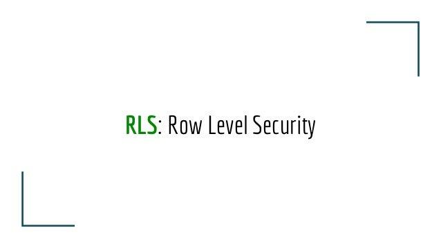RLS: Row Level Security