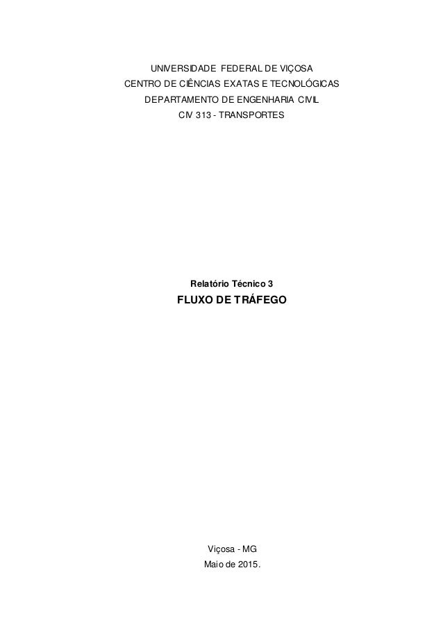 UNIVERSIDADE FEDERAL DE VIÇOSA CENTRO DE CIÊNCIAS EXATAS E TECNOLÓGICAS DEPARTAMENTO DE ENGENHARIA CIVIL CIV 313 - TRANSPO...
