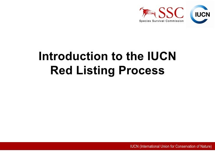 Introduction to the IUCN Red Listing Process