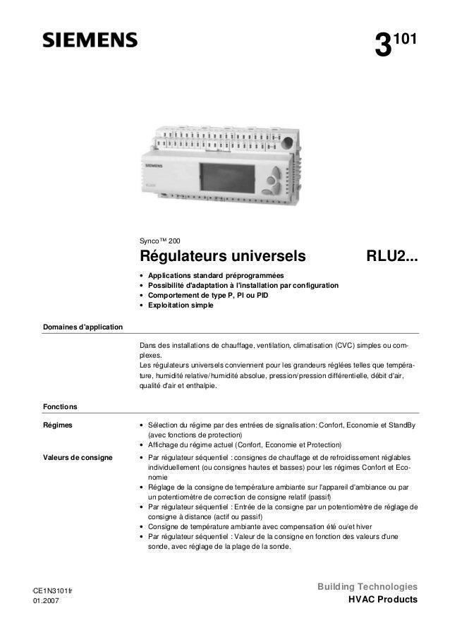 3  101  Synco™ 200  RLU2...  Régulateurs universels • • • •  Applications standard préprogrammées Possibilité d'adaptation...