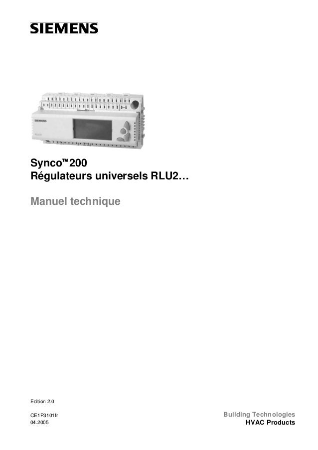 Synco™ 200 Régulateurs universels RLU2… Manuel technique  Edition 2.0 CE1P3101fr 04.2005  Building Technologies HVAC Produ...