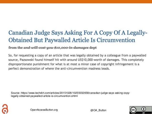 OpenAccessButton.org @OA_Button Source: https://www.techdirt.com/articles/20151028/10255032658/canadian-judge-says-asking-...