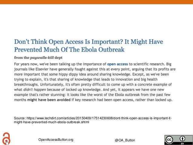 OpenAccessButton.org @OA_Button Source: https://www.techdirt.com/articles/20150409/17514230608/dont-think-open-access-is-i...