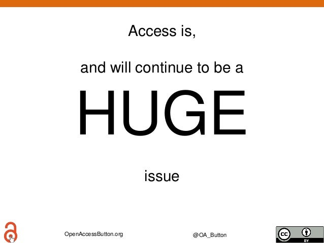 OpenAccessButton.org @OA_Button Access is, and will continue to be a HUGE issue