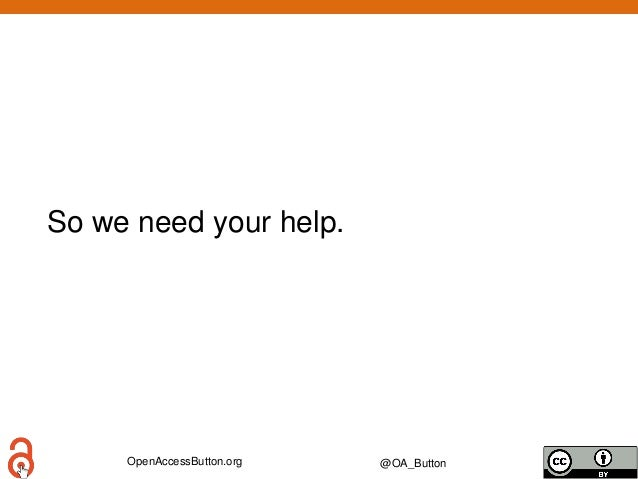 OpenAccessButton.org @OA_Button So we need your help.