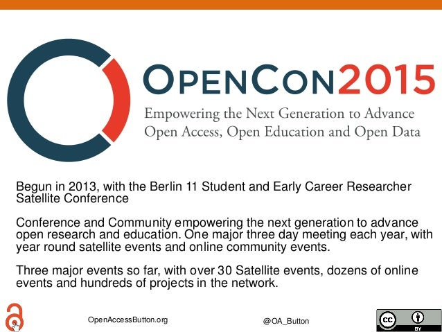 OpenAccessButton.org @OA_Button Begun in 2013, with the Berlin 11 Student and Early Career Researcher Satellite Conference...
