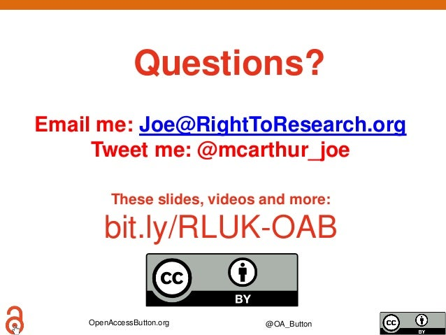 OpenAccessButton.org @OA_Button These slides, videos and more: bit.ly/RLUK-OAB Questions? Email me: Joe@RightToResearch.or...