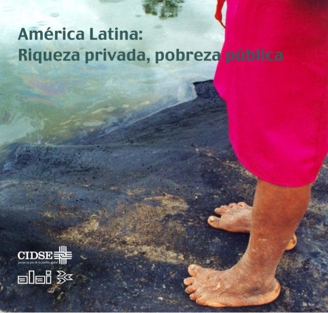1 Quito, enero 2009 América Latina: Riqueza privada, pobreza pública