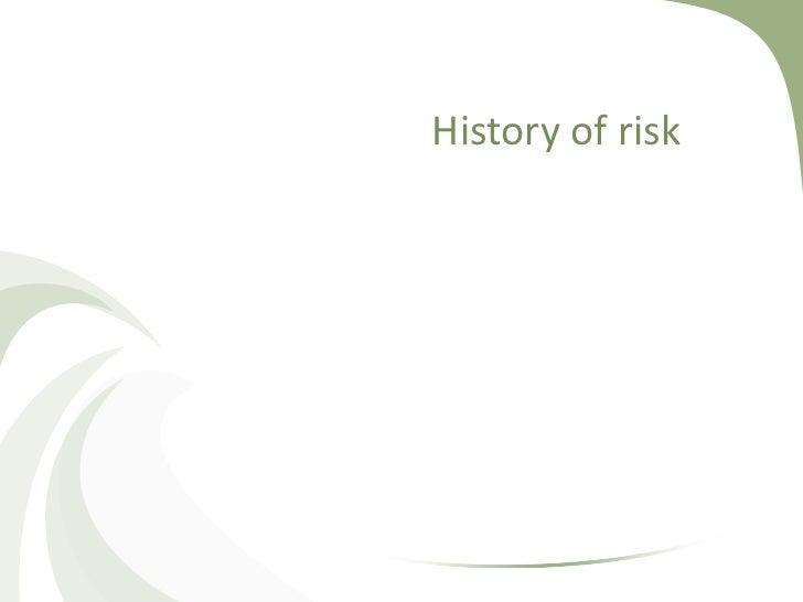 History of risk (II)• In XVI Girolamo Cardano (physician, gambler, and  mathematician) wrote a book titled, Liber de Ludo ...