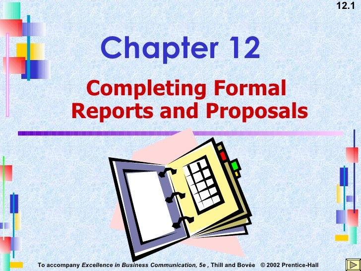 Chapter 12 Completing Formal  Reports and Proposals
