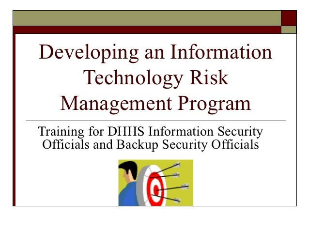 Developing an Information    Technology Risk  Management ProgramTraining for DHHS Information Security Officials and Backu...