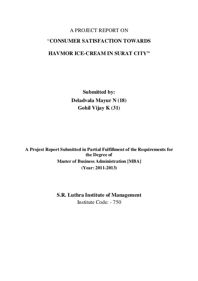 """A PROJECT REPORT ON""""CONSUMER SATISFACTION TOWARDSHAVMOR ICE-CREAM IN SURAT CITY""""Submitted by:Deladvala Mayur N (18)Gohil V..."""