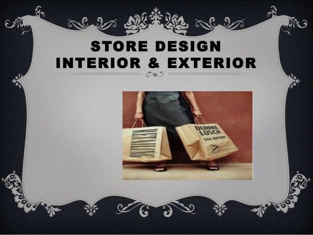 Retail management store management for Exterior design elements